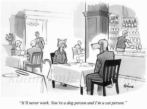 it ll never work you re a dog person and i m a cat person new