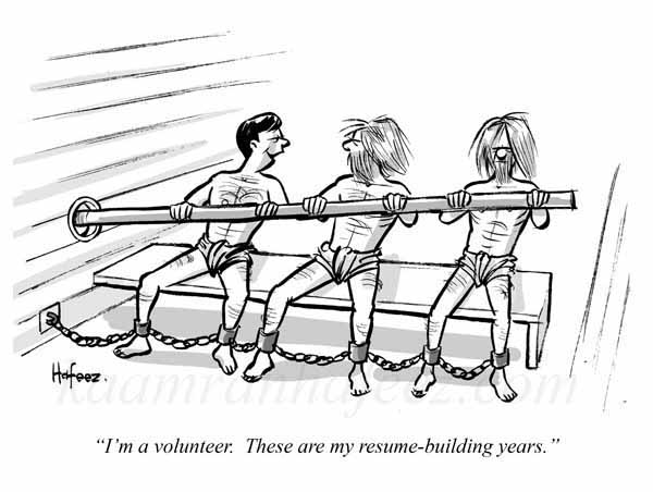 "I'M A Volunteer. These Are My Resume-Building Years."" - Harvard"