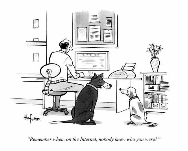 Remember when, on the Internet, nobody knew who you were? - New Yorker
